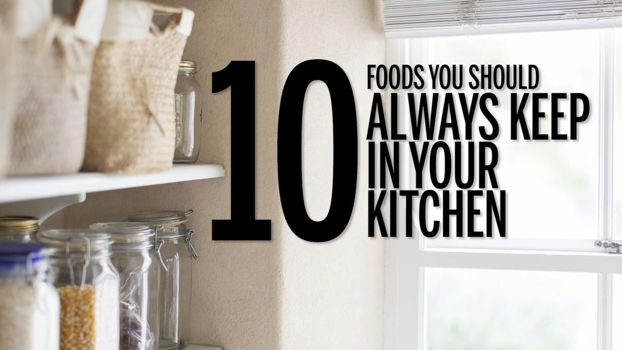 20 Foods You Should Always Have In Your Kitchen Health
