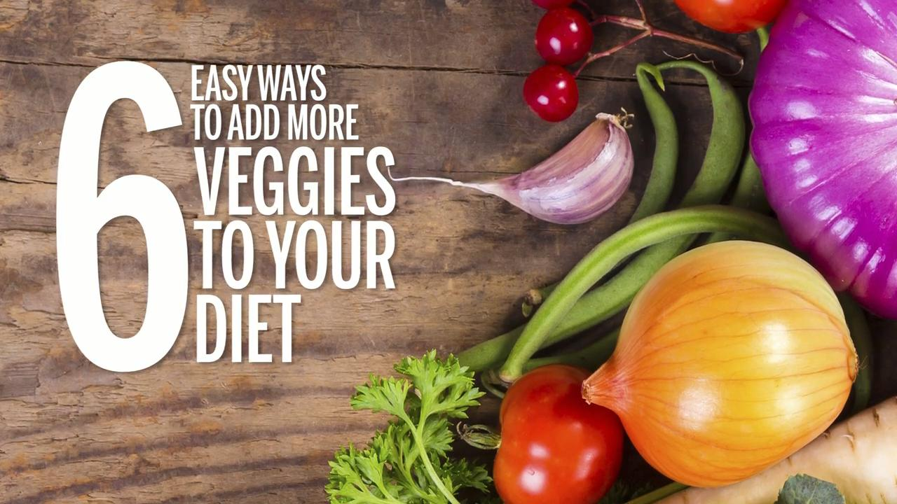6 Easy Ways To Add More Veggies To Your Diet