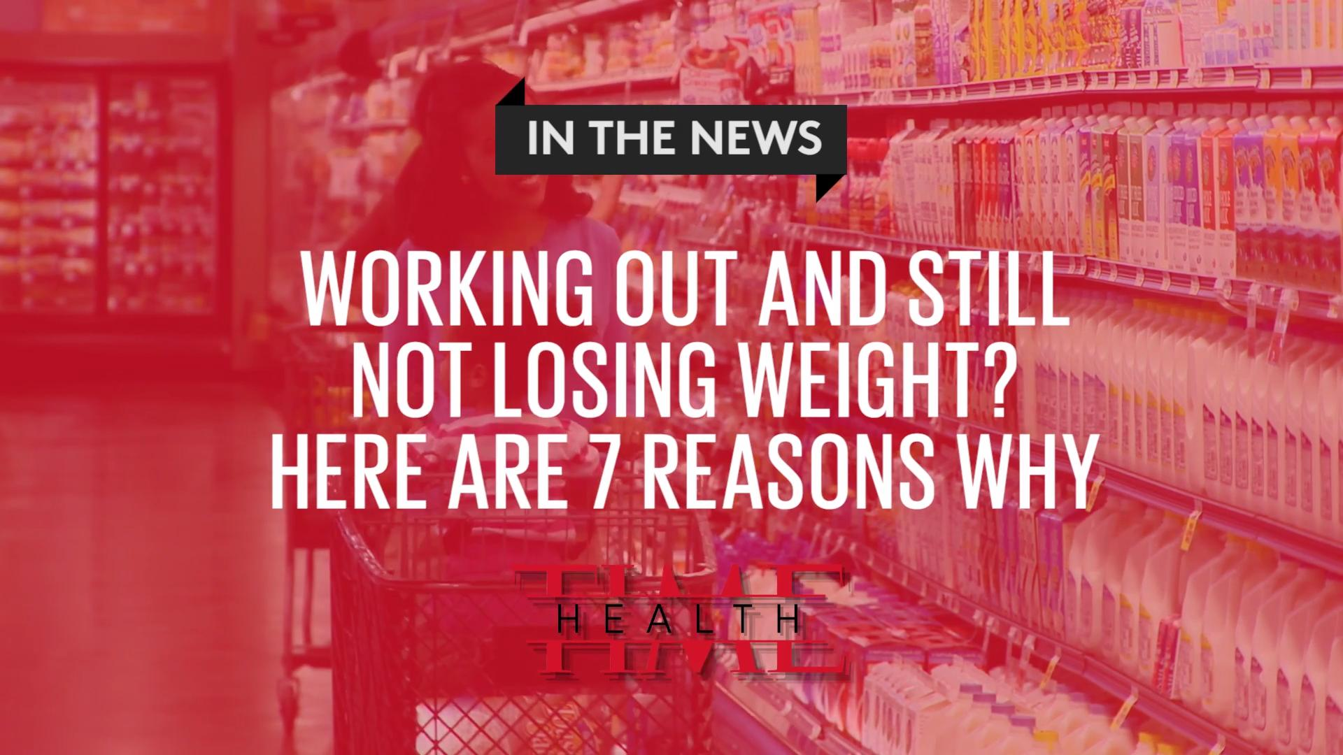 Working Out and Still Not Losing Weight? Here Are 7 Reasons