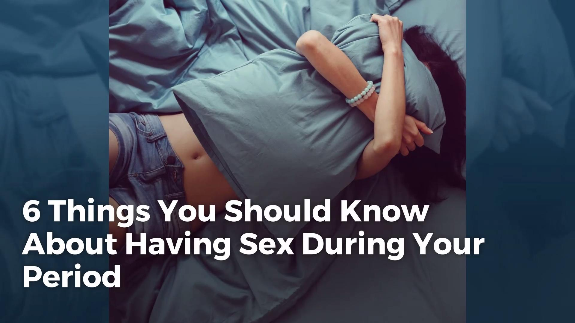 Can a woman have sex while on her period