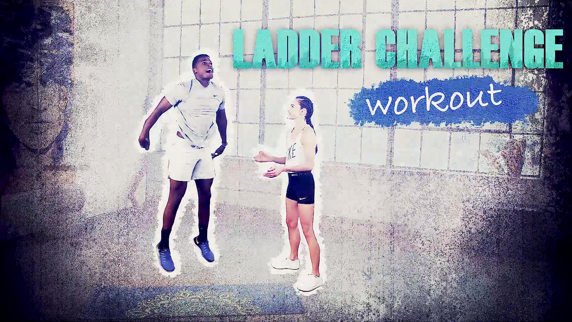 Workout 9: Ladder Challenge