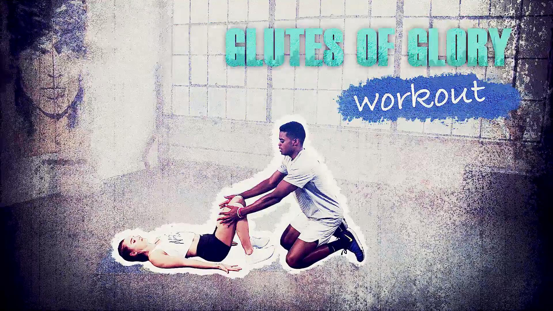 Workout 10: Glutes of Glory