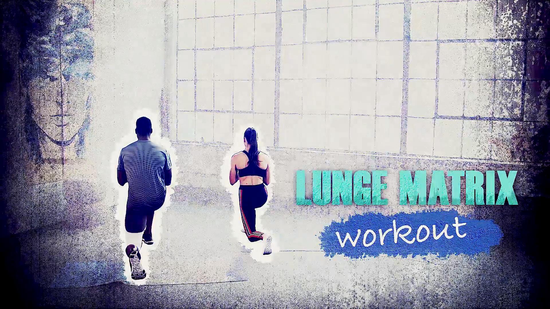 Workout 4: Lunge Matrix