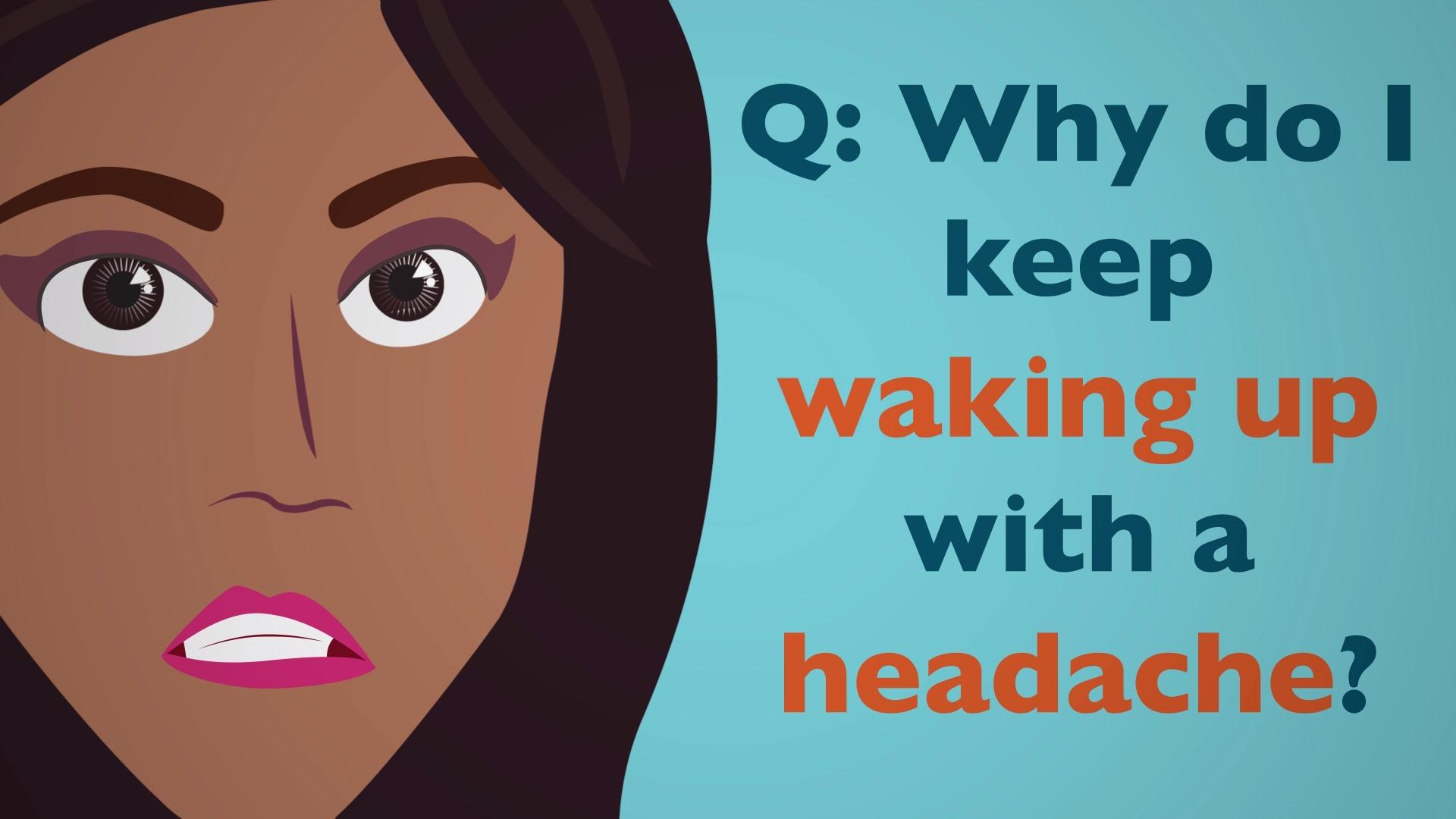 Why You Keep Waking Up With A Headache Health Com