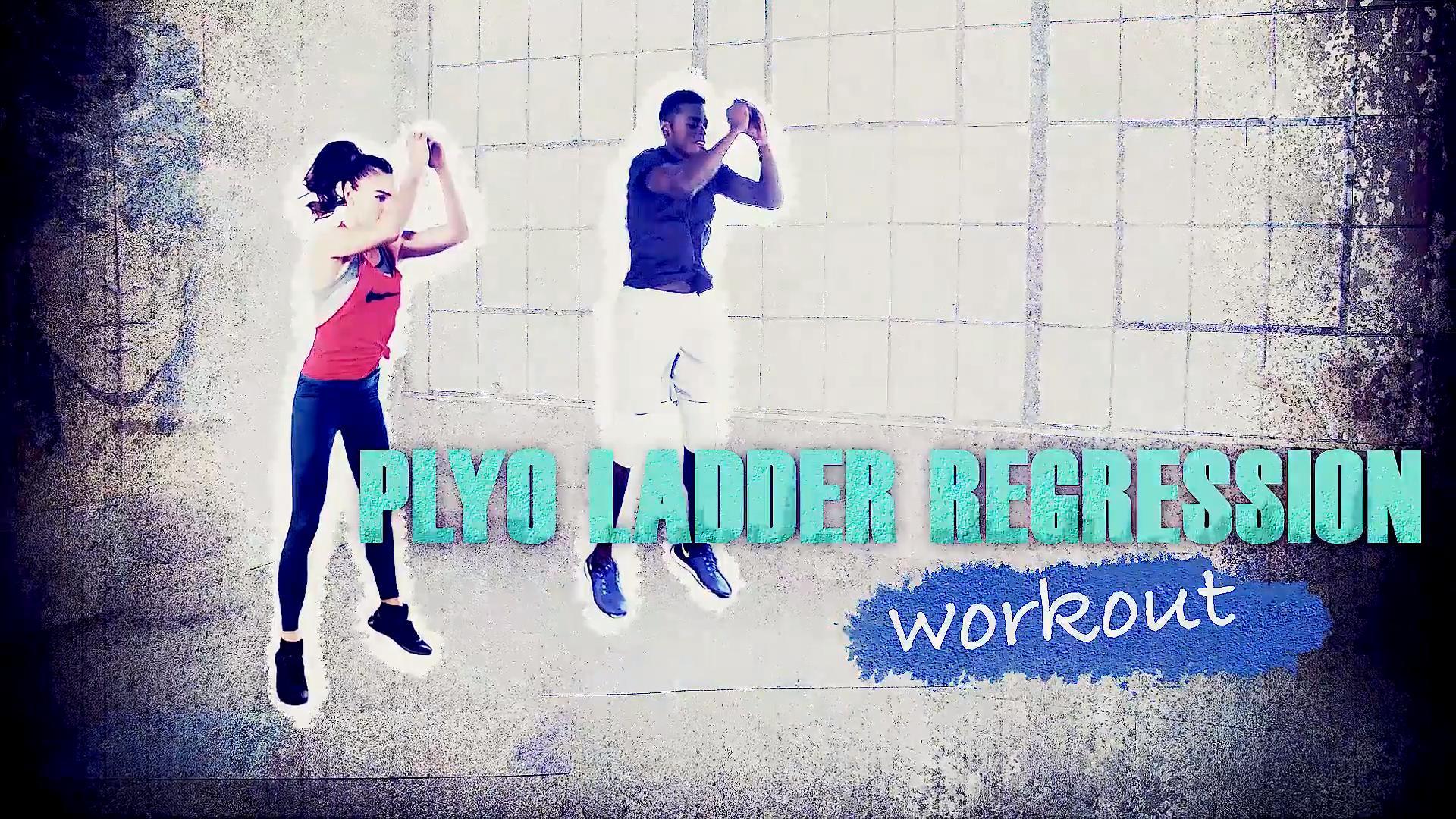Workout 2: Plyo Ladder Regression