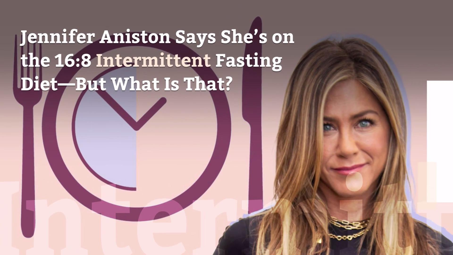 Jennifer Aniston Does The 16 8 Intermittent Fasting Diet What Is That Health Com