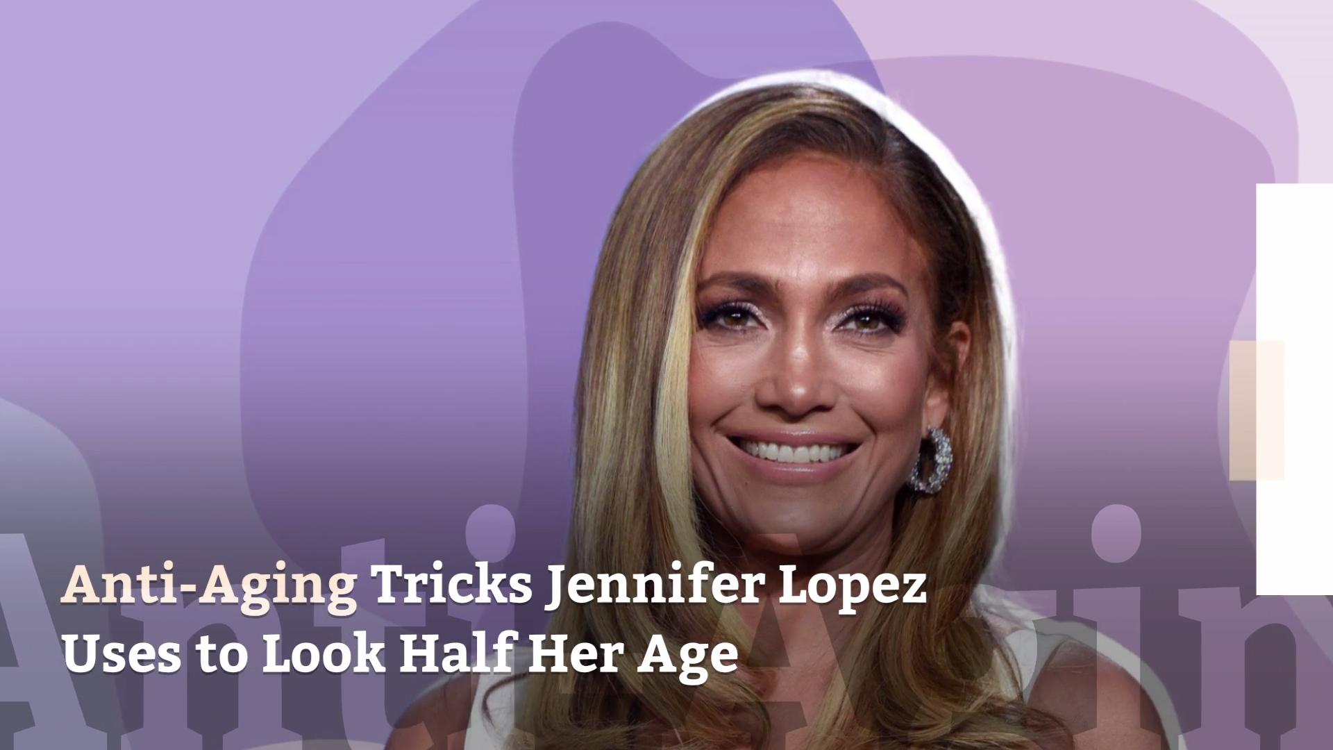 The Anti Aging Tricks Jennifer Lopez Uses For Flawless Youthful Looking Skin Health Com