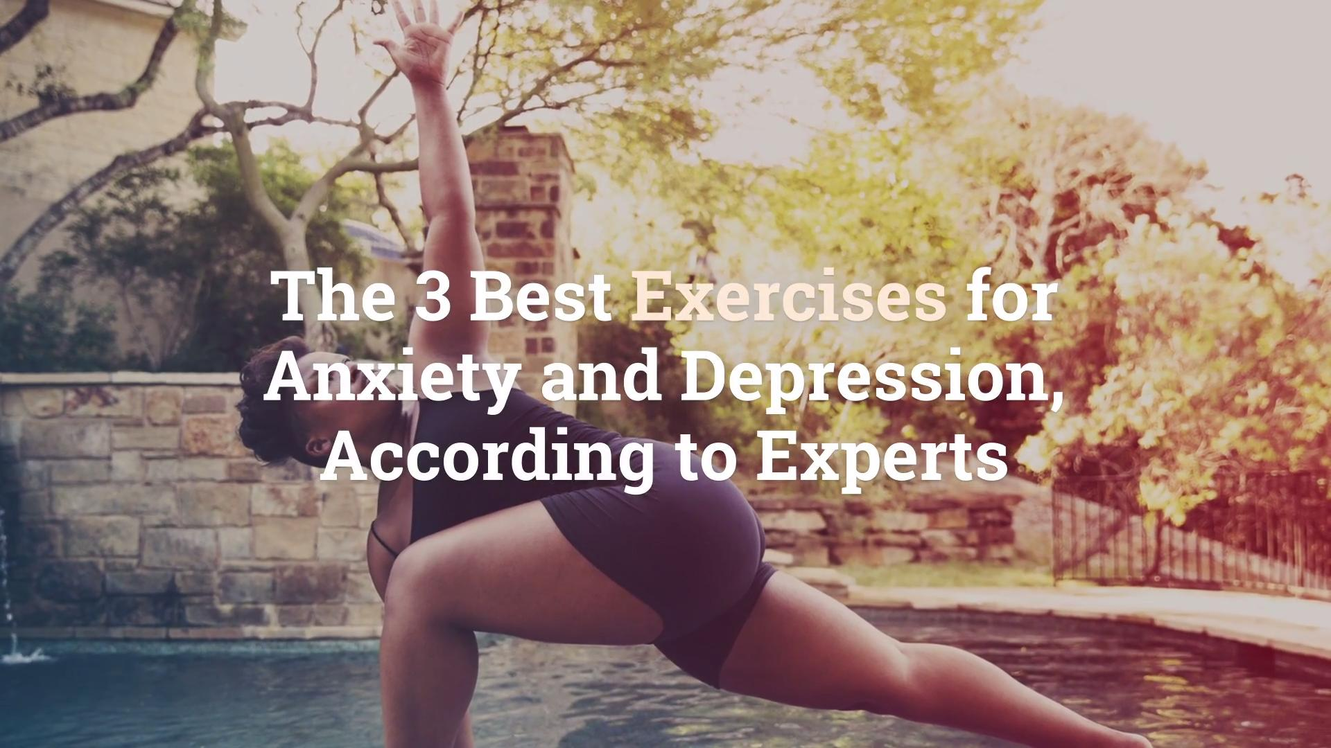 The Best Exercises For Anxiety And Depression According To Experts Health Com
