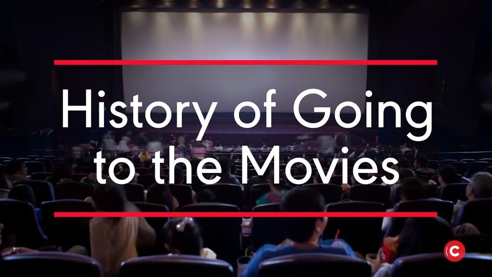History of Going to the Movies