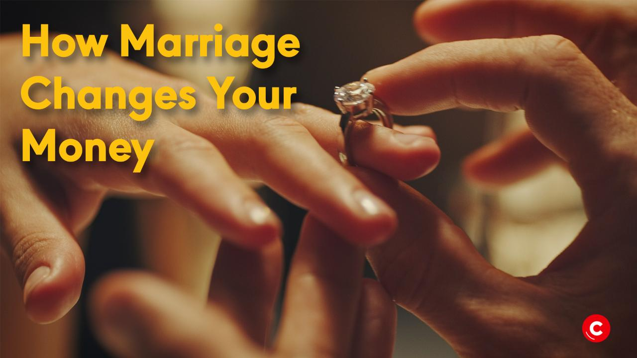 How Marriage Changes Your Money
