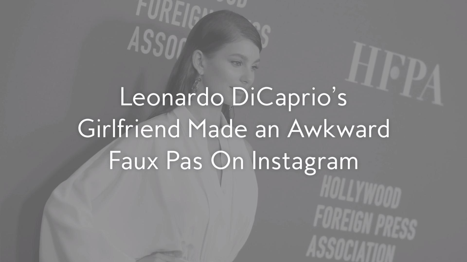 Leonardo DiCaprio's Girlfriend Made an Awkward Faux Pas On Instagram