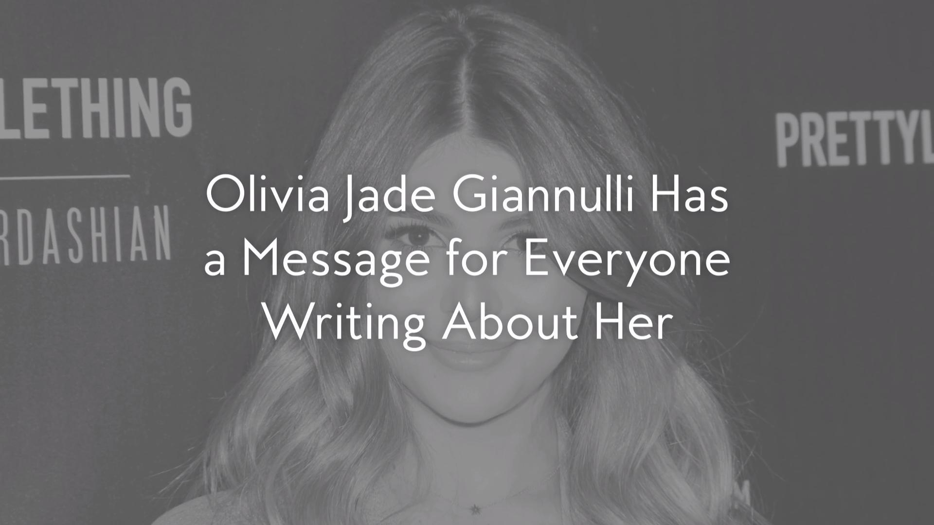 Olivia Jade Giannulli Has a Message for Everyone Writing About Her