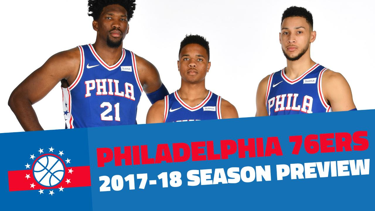 NBA Season Preview 2017-18  The 76ers enter phase two of The Process 21d3fc292