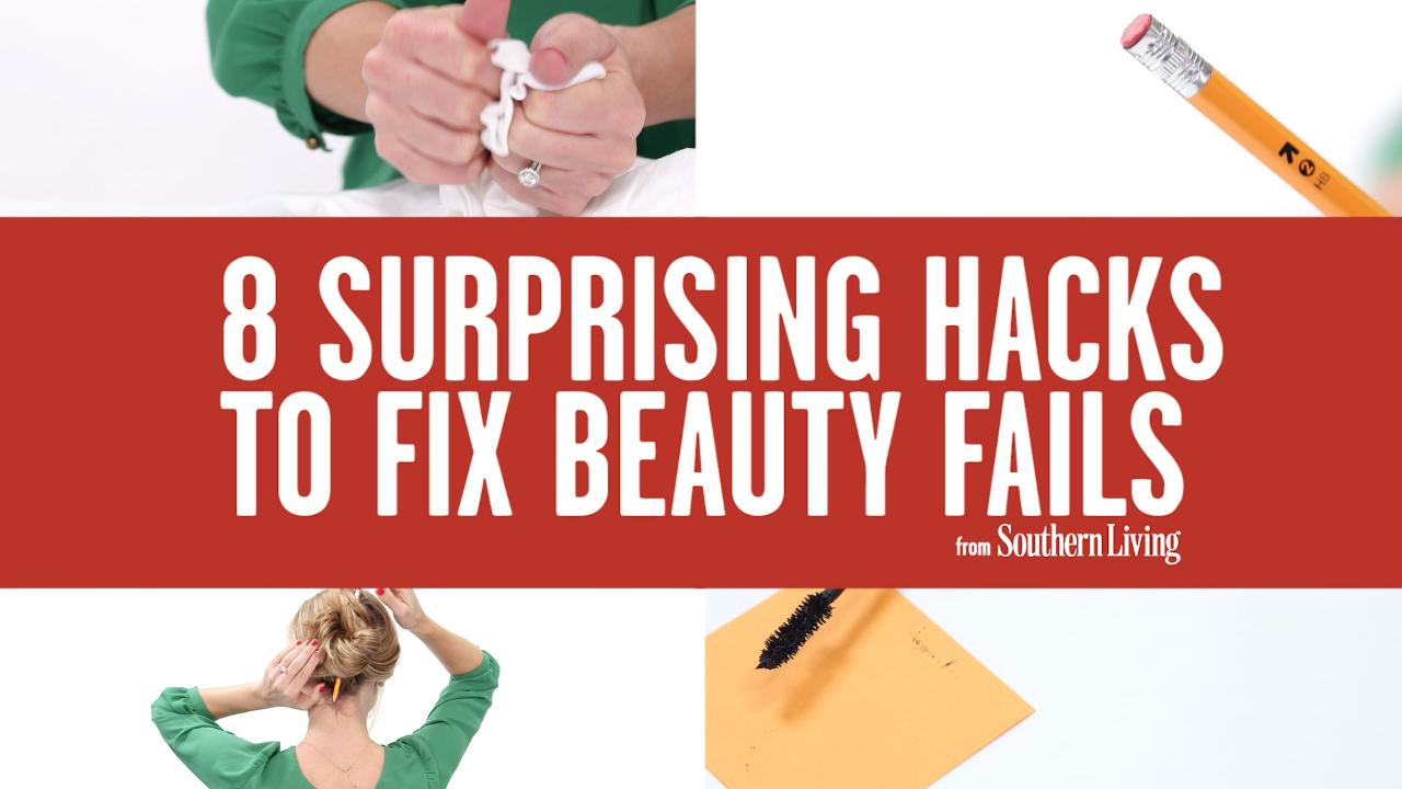 8 Surprising Hacks To Fix Beauty Fails