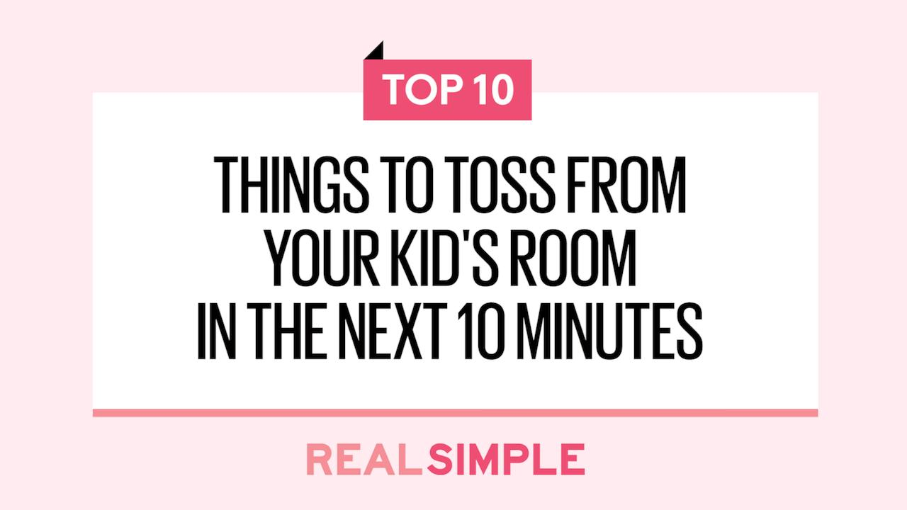 10 Things To Toss From Your Kid's Room In The Next 10 Minutes