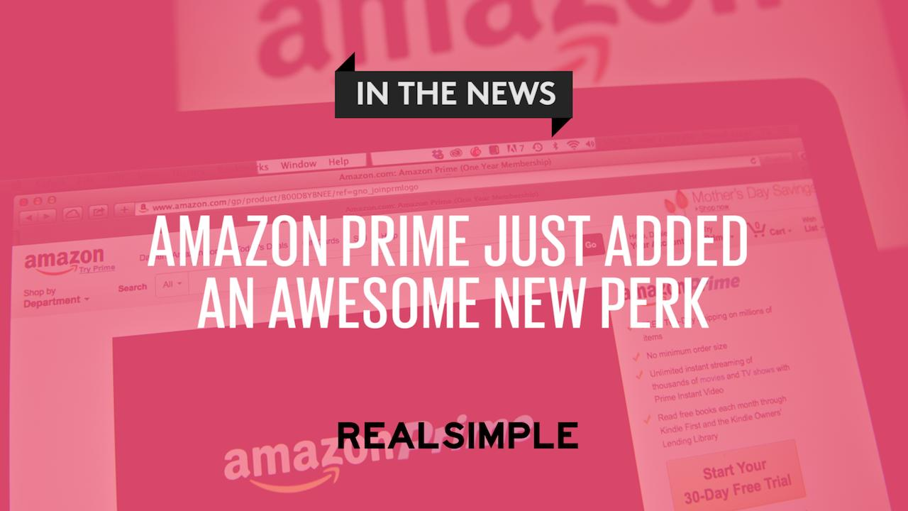 Amazon Prime Just Added an Awesome New Perk | Real Simple