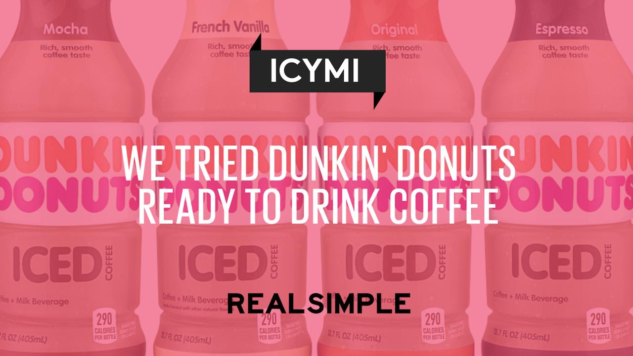 We Tried Dunkin Donuts New Line Of Bottled Coffees