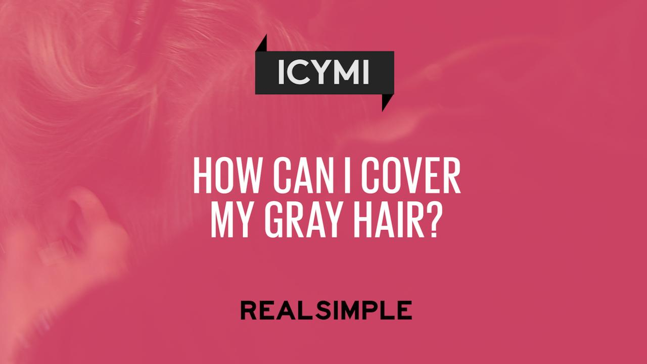 How Can I Cover My Gray Hair?