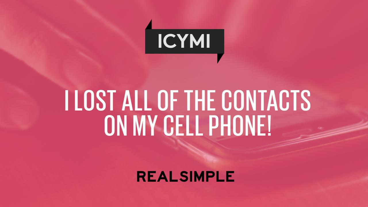 I Lost All of the Contacts on My Cell Phone!