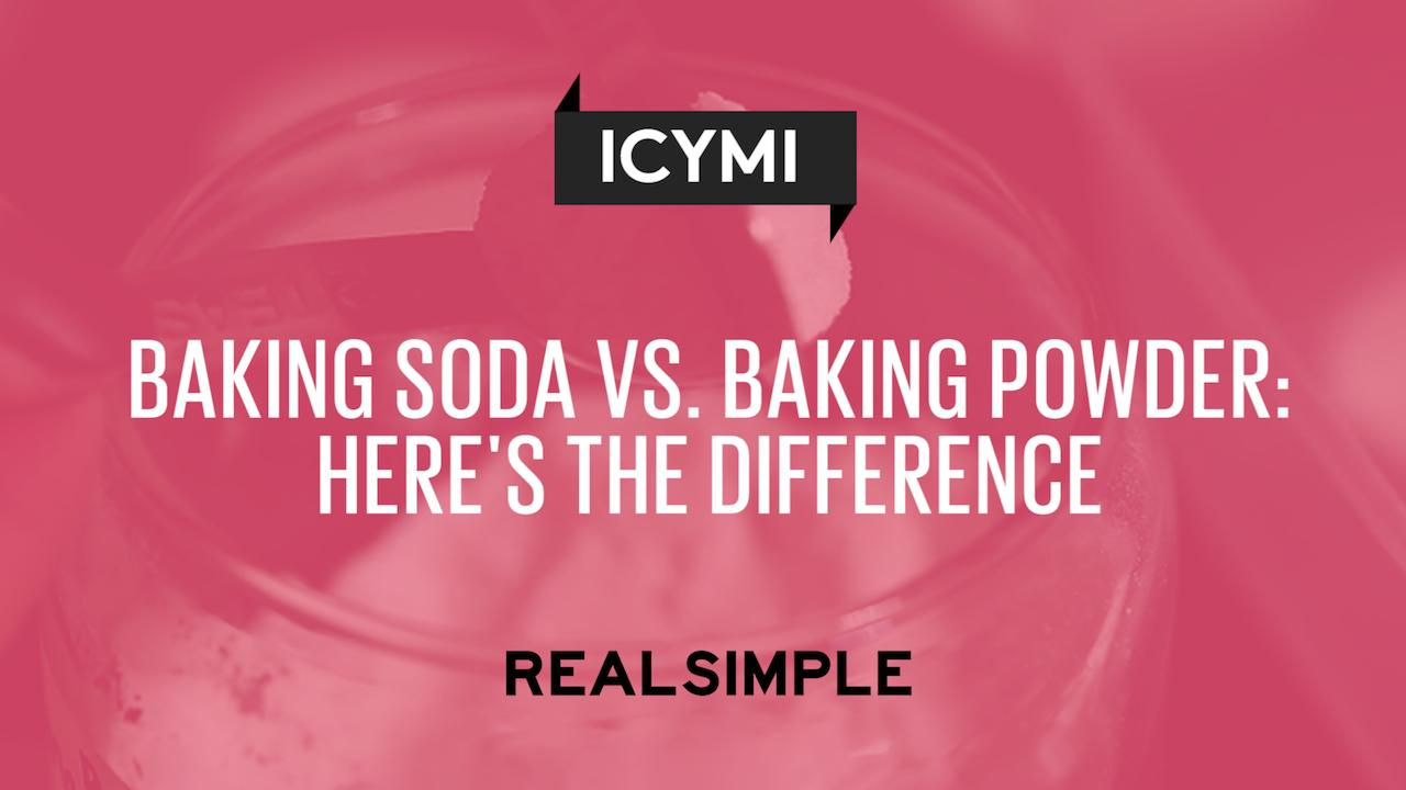 Baking Soda vs  Baking Powder: Here's the Difference | Real