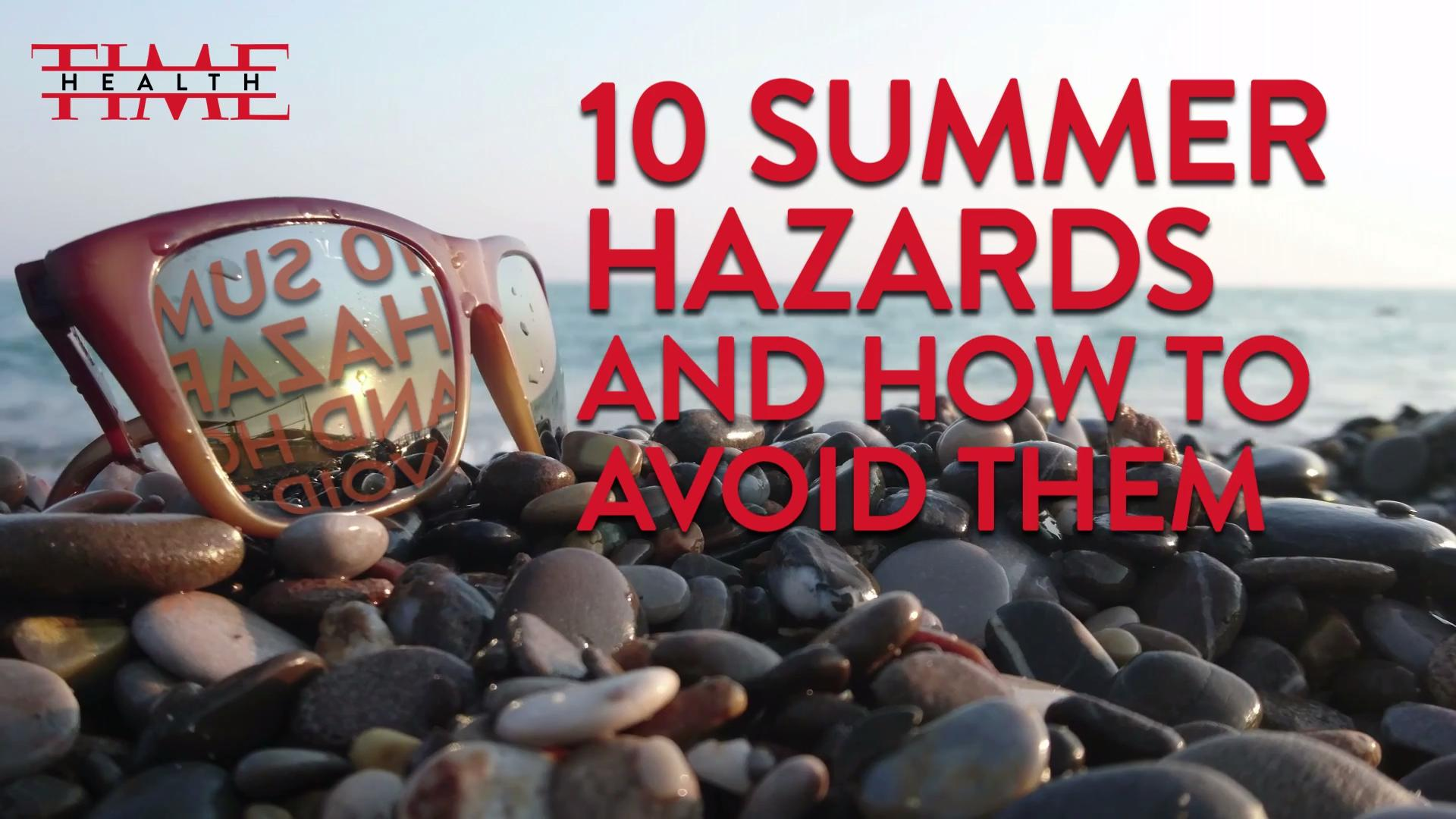10 Summer Hazards And How To Avoid Them