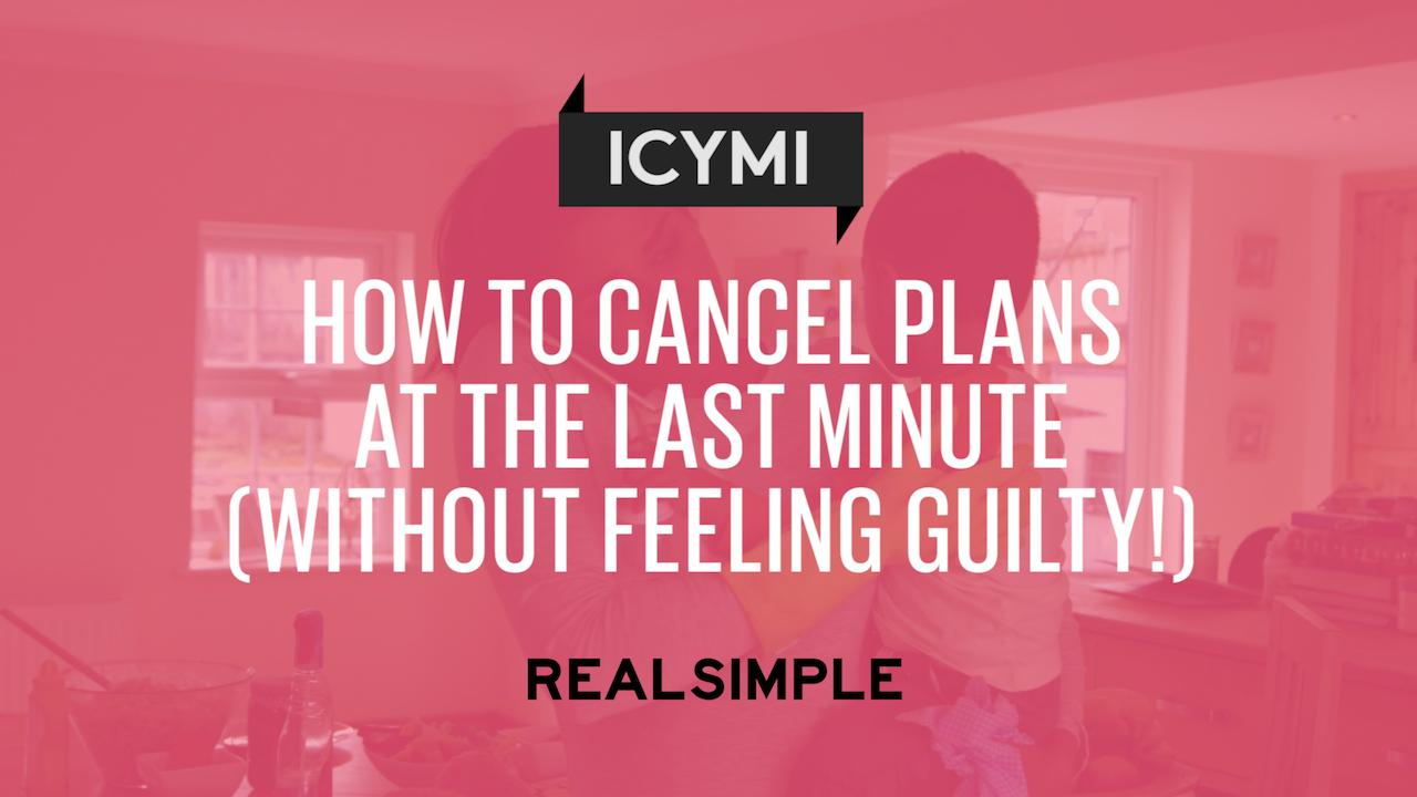 How To Cancel Plans At The Last Minute Without Feeling Guilty