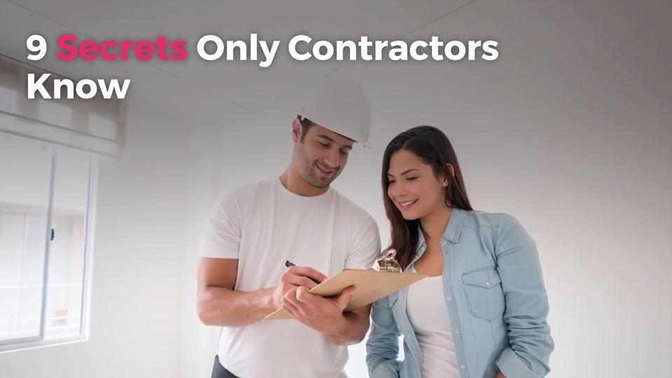 9 Secrets Only Contractors Know