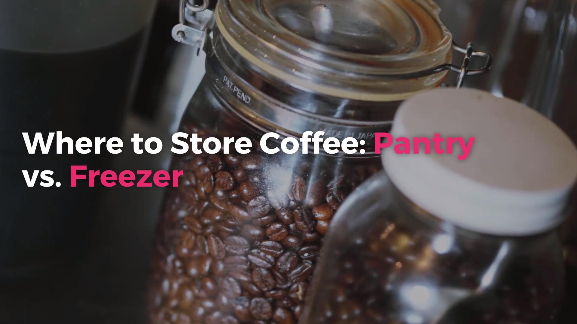 Where Should You Store Coffee? We Finally Settle the Pantry vs.