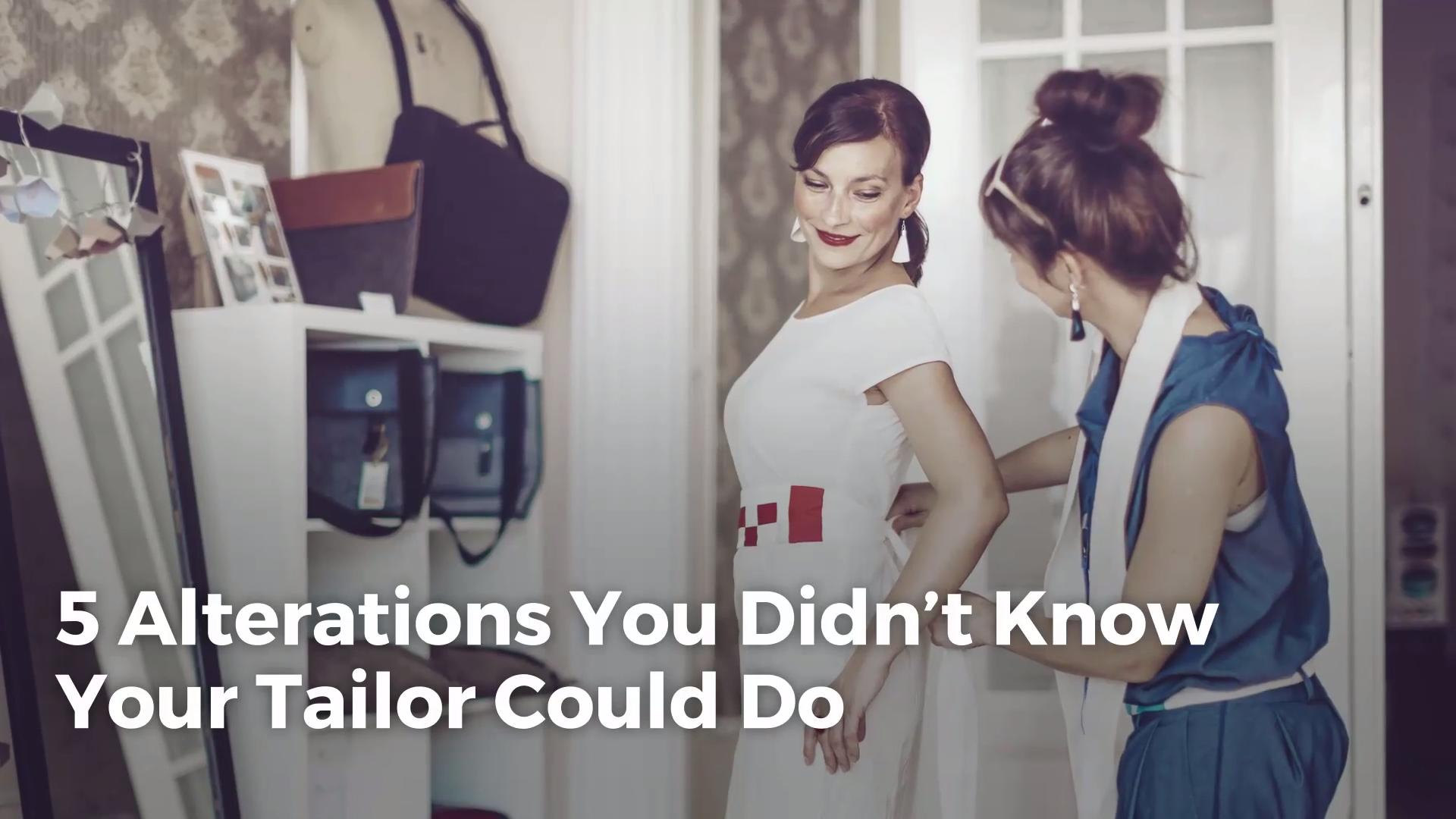 ab70da76af 5 Alterations You Didn t Know Your Tailor Could Do