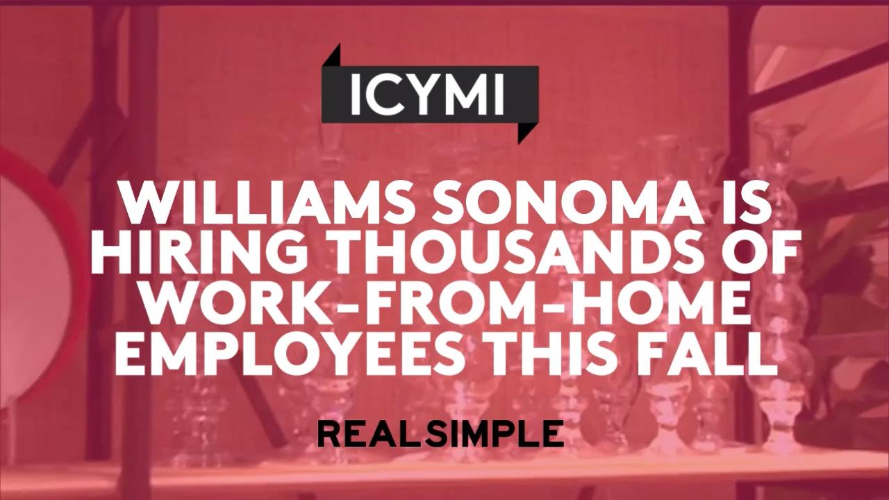 Williams-Sonoma Is Hiring 3,500 Work-From-Home Positions Williams-Sonoma Is Hiring 3,500 Work-From-Home Positions new picture