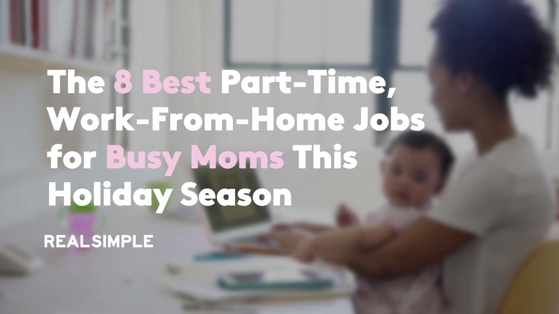 The Best Part Time Work From Home Jobs This Holiday Season Real