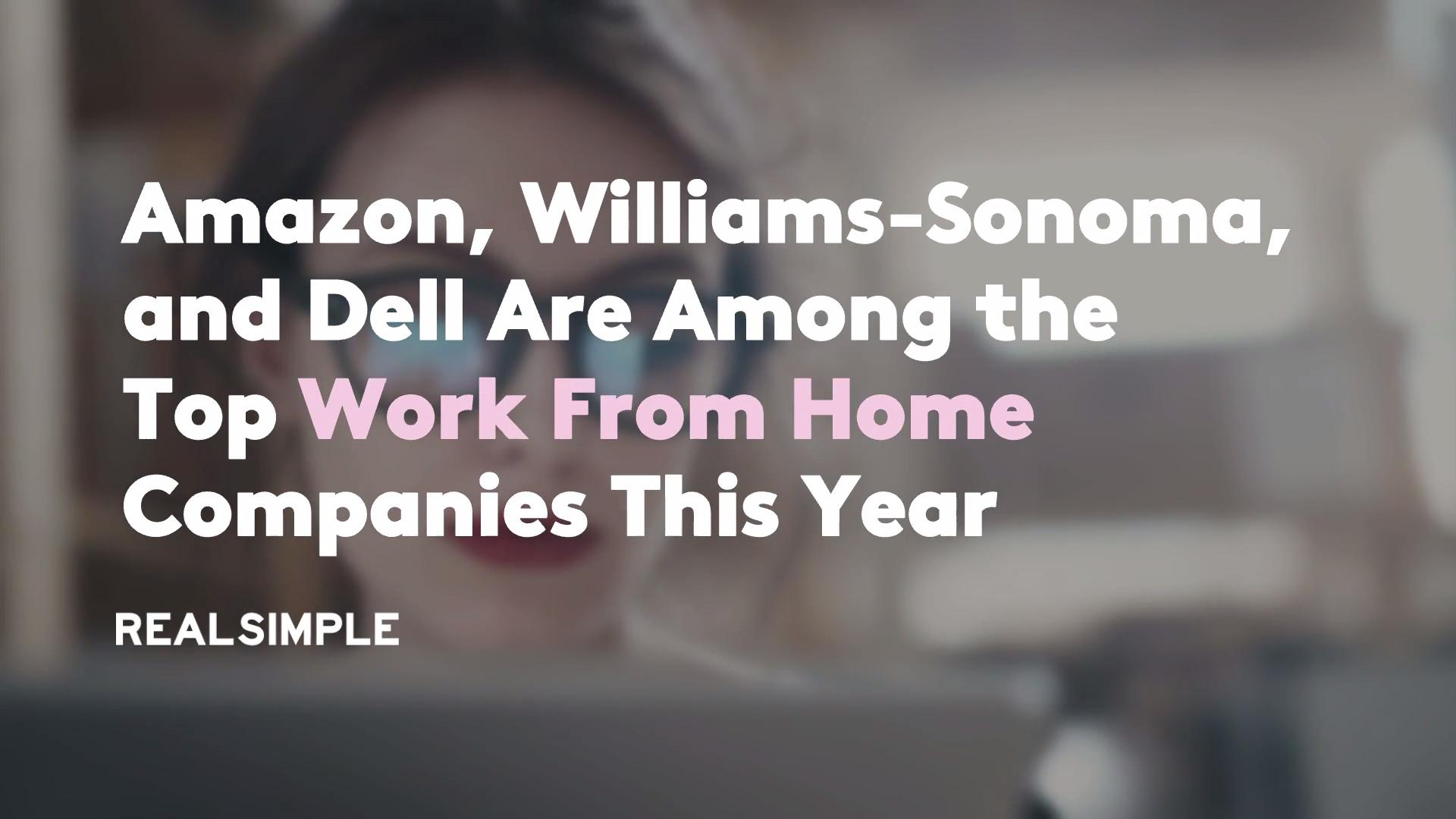 Amazon, Williams-Sonoma, and Dell Are Among the Top Work From Home
