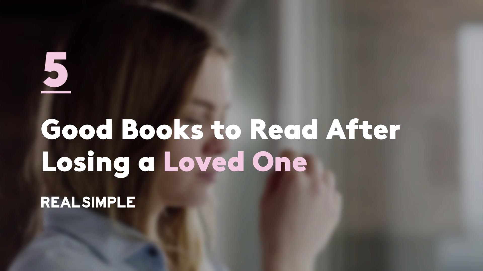 5 Good Books to Read After Losing a Loved One