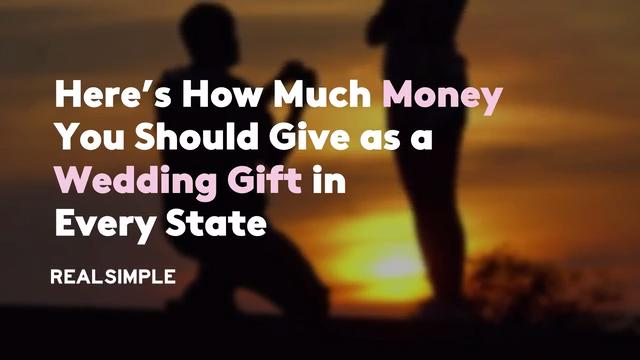 Heres How Much Money You Should Give As A Wedding Gift In Every
