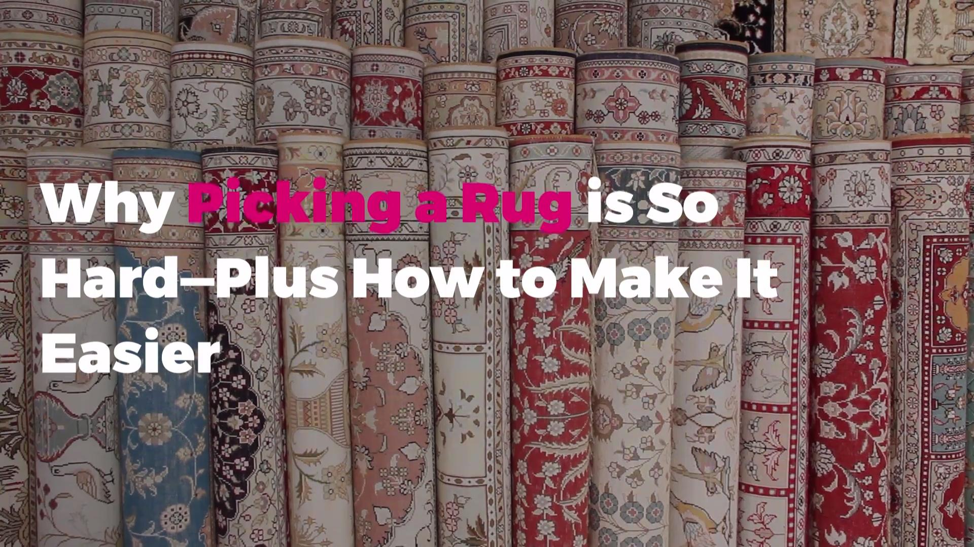 Why Picking a Rug is So Hard, According to a Pro—Plus How to Make It Easier
