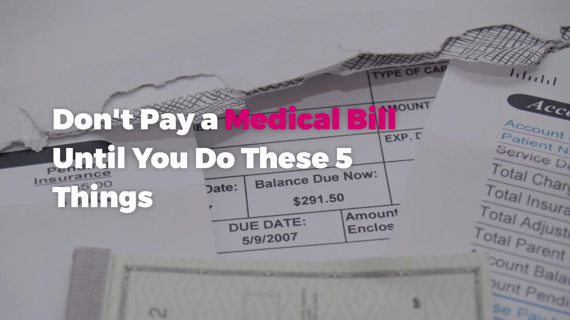 Don't Pay a Medical Bill Until You Do These 5 Things