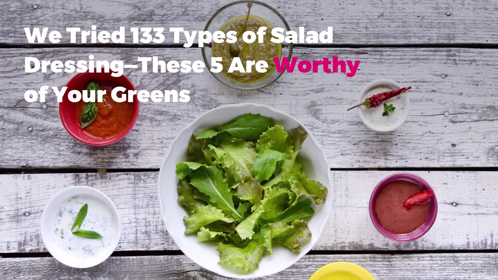 We Tried 133 Types of Salad Dressing—These 5 Are Worthy of Your Greens