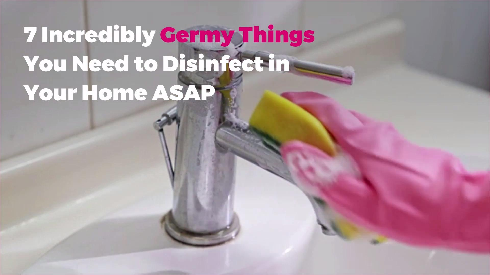Things You Should Disinfect in Your Home, ASAP | Real Simple