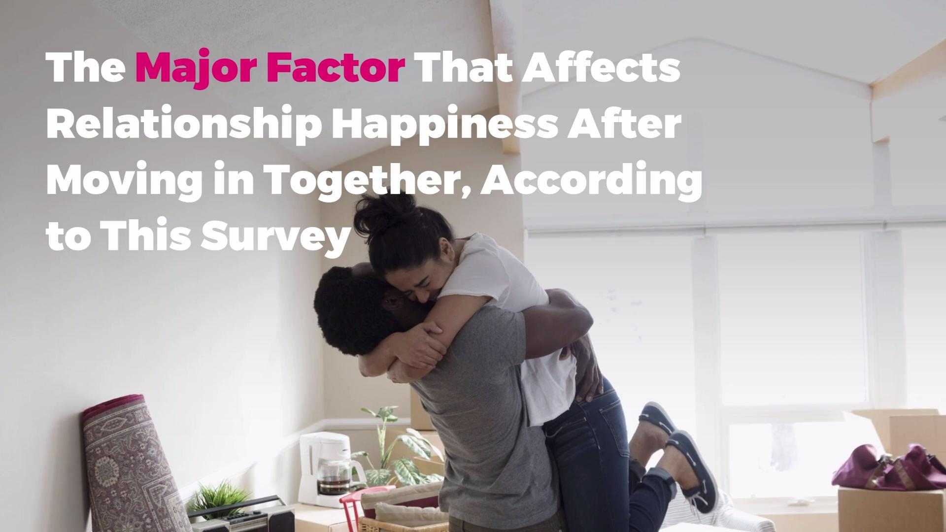 The Major Factor That Affects Relationship Happiness After Moving in Together, According to This Survey
