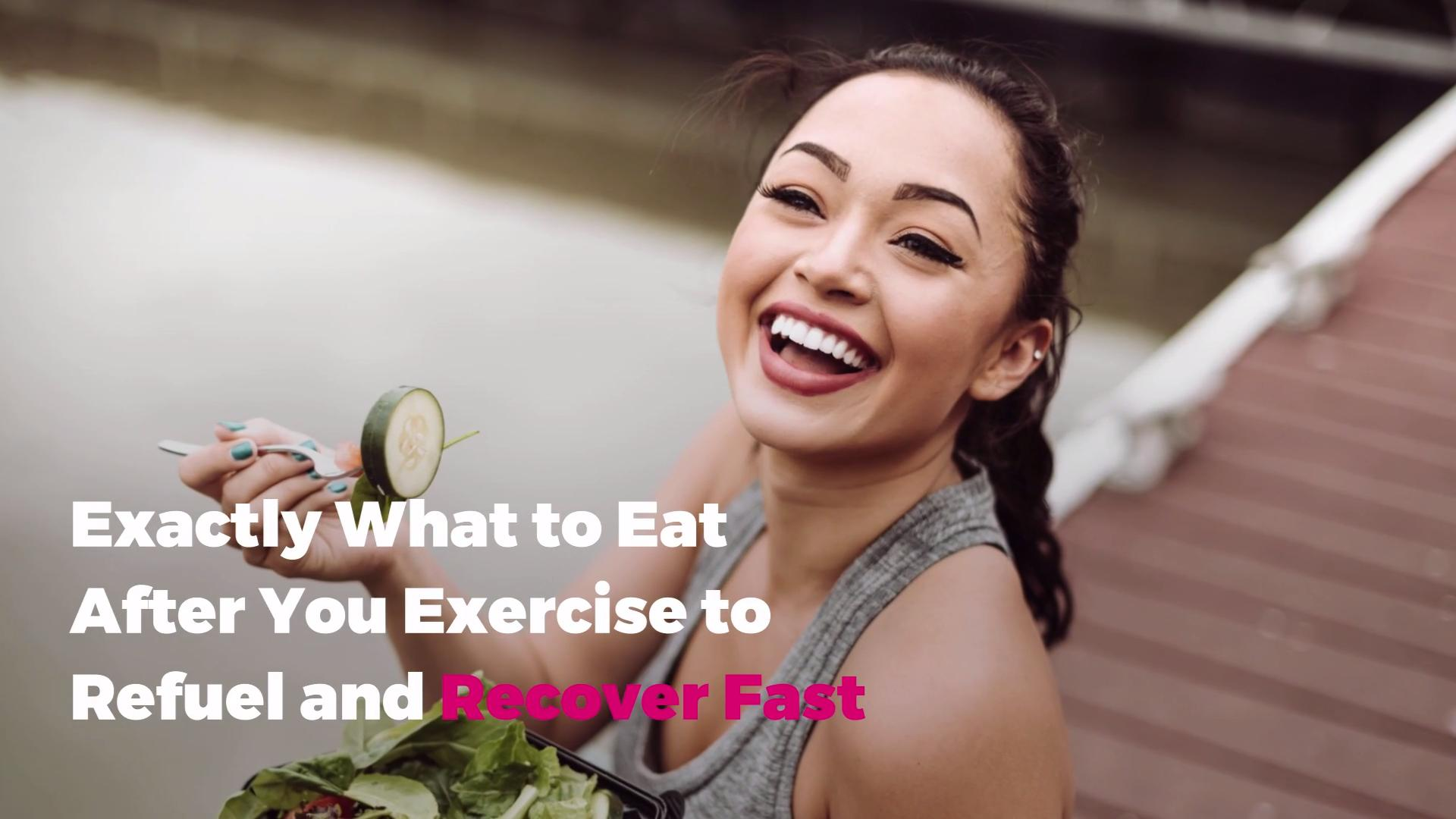 Exactly What to Eat After You Exercise to Refuel and Recover Fast
