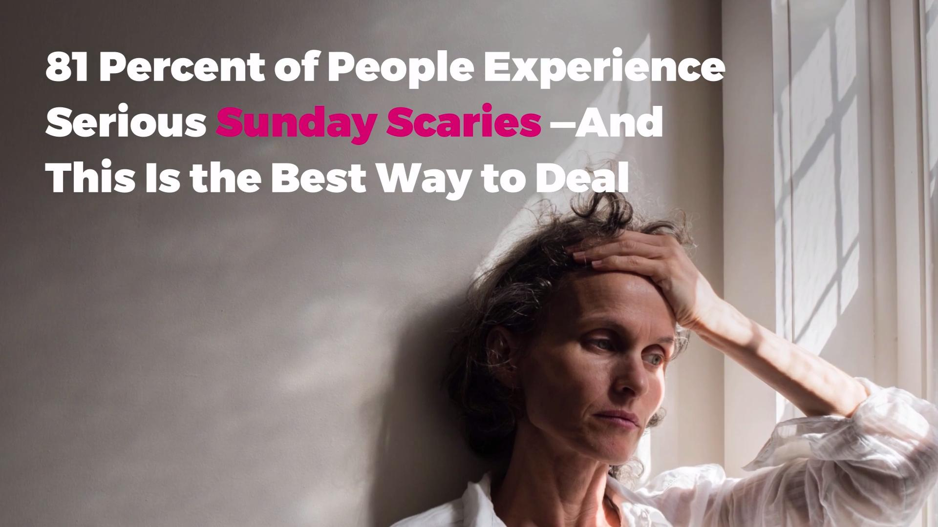 81 Percent of People Experience Serious Sunday Scaries—And This Is