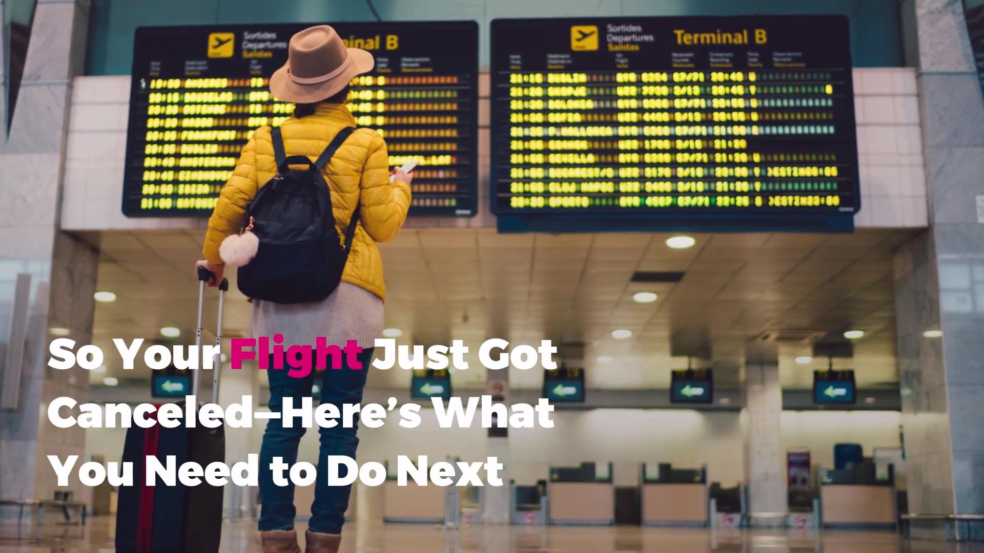 So Your Flight Just Got Canceled—Here's What You Need to Do Next