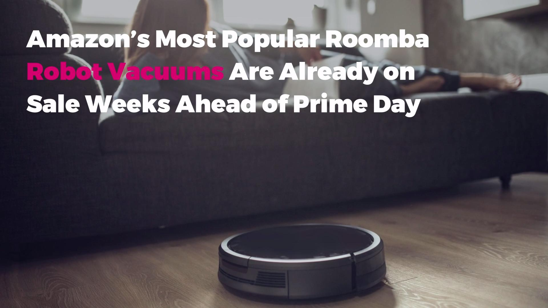 Best Roomba Robot Vacuum Lead Up Prime Day 2019 Deals   Real Simple