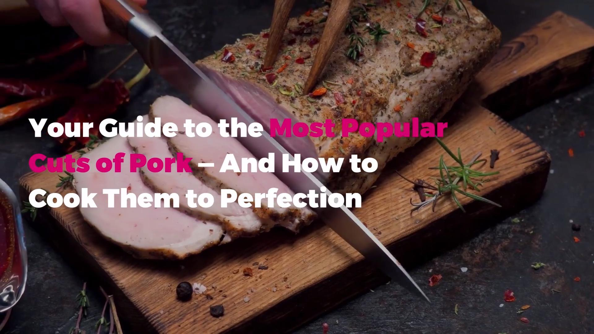 Your Guide to the Most Popular Cuts of Pork—And How to Cook Them to