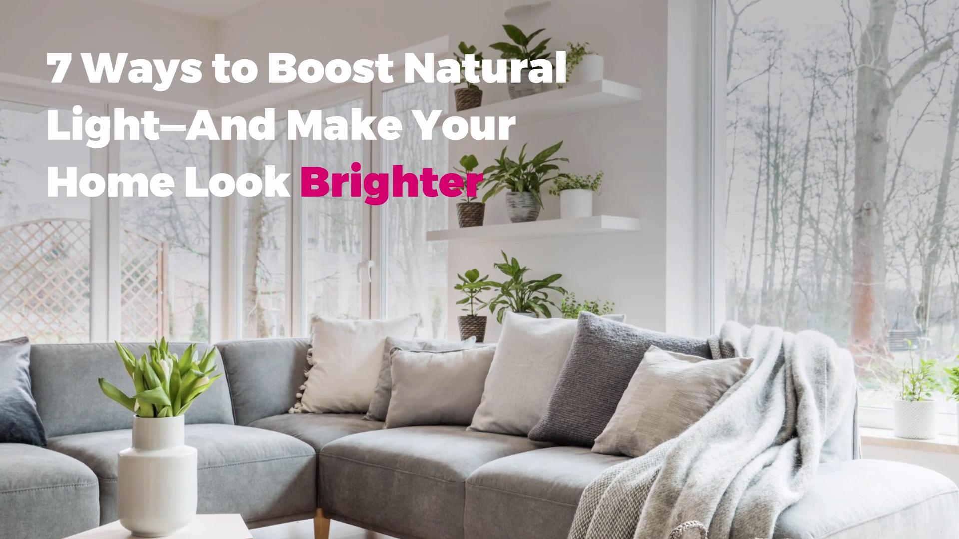 7 Ways to Boost Natural Light—And Make Your Home Look Brighter