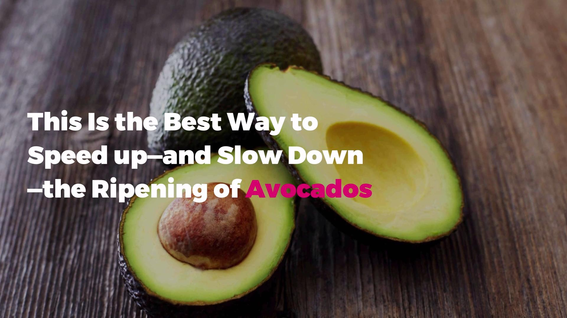 This Is the Best Way to Speed up—and Slow Down—the Ripening of