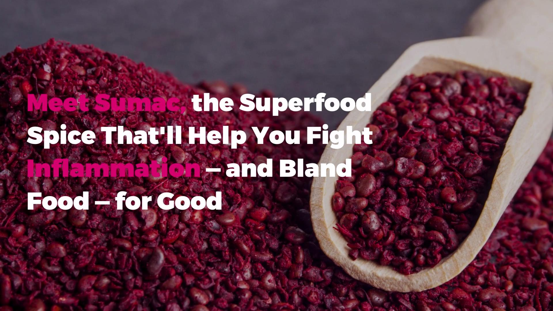 Meet Sumac, the Superfood Spice That'll Help You Fight
